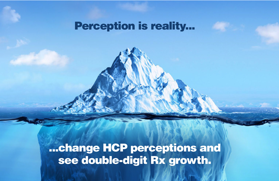 Perception is reality .. change HCP perceptions and see double-digit Rx growth